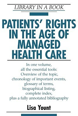 Patients Rights in the Age of Managed Health Care Lisa Yount