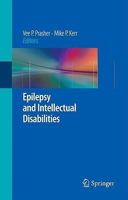 Epilepsy And Intellectual Disabilities  by  Vee P. Prasher