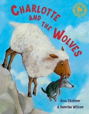 Charlotte and the Wolves. Illustrated Henrike Wilson by Anu Stohner