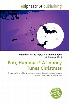 Bah, Humduck! a Looney Tunes Christmas Frederic P.  Miller