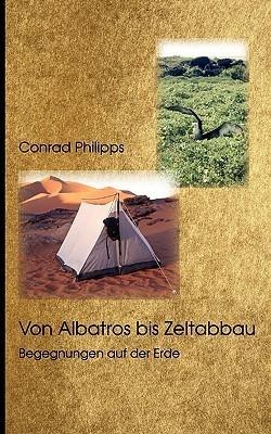 Von Albatros Bis Zeltabbau  by  Conrad Philipps