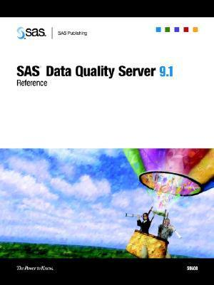 SAS Data Quality Server 9.1: Reference  by  SAS Institute