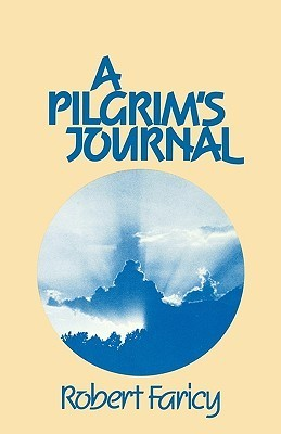 Pilgrims Journal  by  Robert Faricy