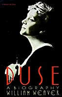 Duse : A Biography : Eleonora Duse  by  William Weaver