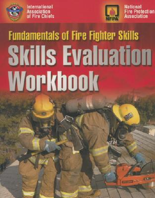 Fire Fighter 1 & 2 Skill Evaluation (Exam Prep  by  International Association of Fire Chiefs