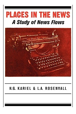 Places in the News: A Study of News Flows Herbert G. Kariel