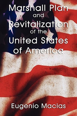 Marshall Plan And Revitalization Of The United States Of America  by  Eugenio Macias