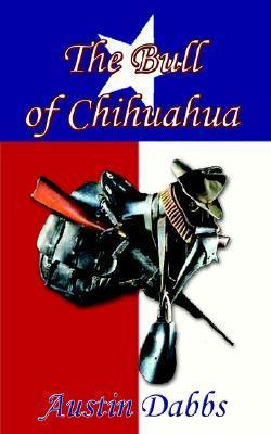 The Bull of Chihuahua Austin Buddy Dabbs