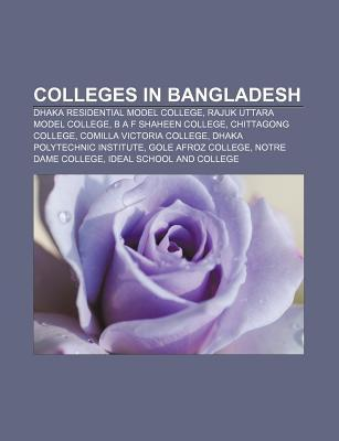 Colleges in Bangladesh: Dhaka Residential Model College, Rajuk Uttara Model College, B A F Shaheen College, Chittagong College  by  Source Wikipedia