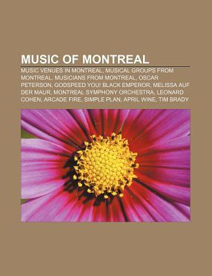 Music of Montreal: Music Venues in Montreal, Musical Groups from Montreal, Musicians from Montreal, Oscar Peterson, Godspeed You! Black E Source Wikipedia