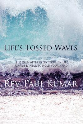 Lifes Tossed Waves  by  Rev Kumar