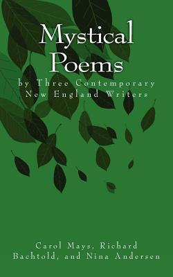 Mystical Poems Three Contemporary New England Writers by Richard Bachtold