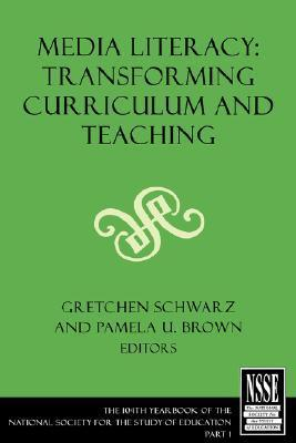 Media Literacy: Transforming Curriculum and Teaching: Part 1  by  Pamela Brown