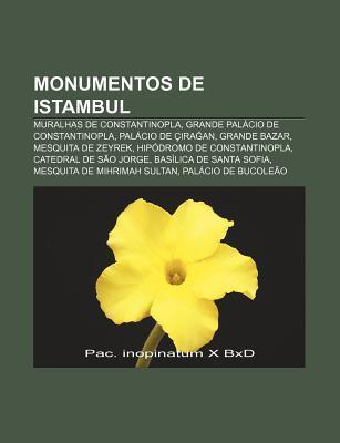 Monumentos de Istambul: Muralhas de Constantinopla, Grande Pal CIO de Constantinopla, Pal CIO de Ra An, Grande Bazar, Mesquita de Zeyrek Source Wikipedia