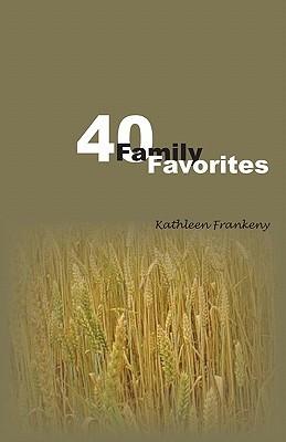 Forty Famiy Favorites Kathleen Frankeny