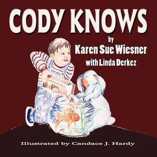 Cody Knows  by  Karen Wiesner