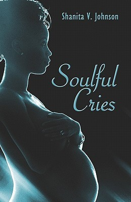 Soulful Cries Shanita V. Johnson