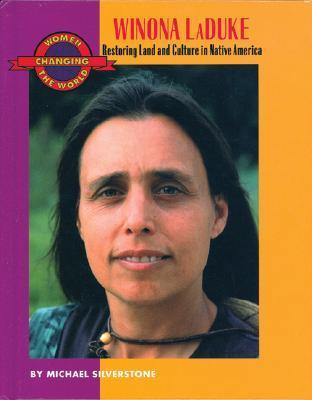 Winona LaDuke: Restoring Land and Culture in Native America Michael Silverstone