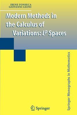 Modern Methods in the Calculus of Variations: L Degreesp Spaces  by  Irene Fonseca