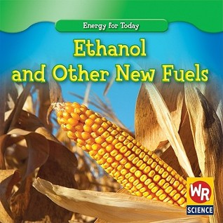 Ethanol and Other New Fuels  by  Tea Benduhn