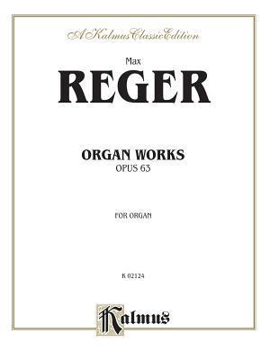Organ Works, Op. 63  by  Max Reger