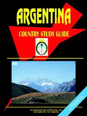 Argentina Country Study Guide  by  USA International Business Publications