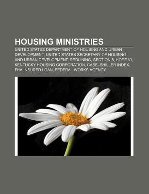 Housing Ministries: United States Department of Housing and Urban Development, United States Secretary of Housing and Urban Development Source Wikipedia