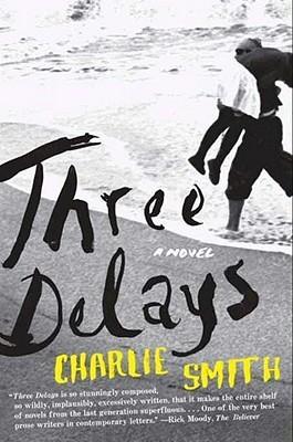 Three Delays: A Novel  by  Charlie Smith