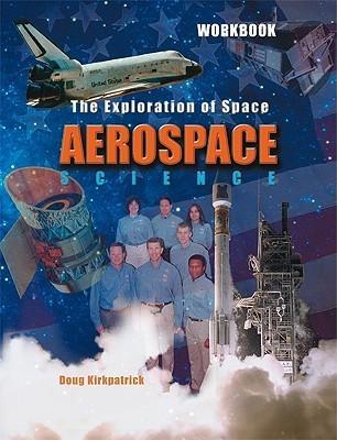 Aerospace Science Workbook  by  Kirkpatrick Douglas