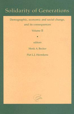 Solidarity of Generations: Demographic, Economic, and Social Change, and its Consequences, Vol. 2  by  Piet L J Hermkens