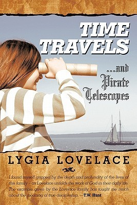 Time Travels...and Pirate Telescopes Lygia Lovelace