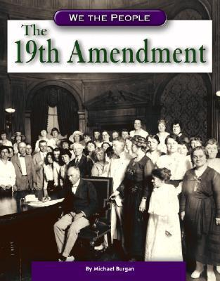 The 19th Amendment  by  Michael Burgan