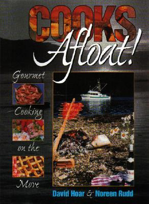 Cooks Afloat!: Gourmet Cooking on the Move David Hoar
