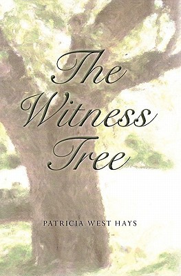 The Witness Tree  by  Patricia West Hays