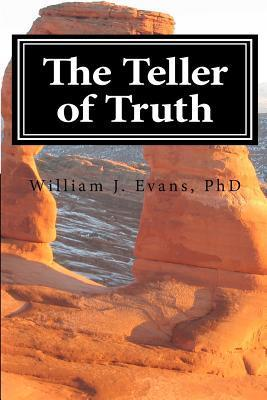 The Teller of Truth  by  William J. Evans