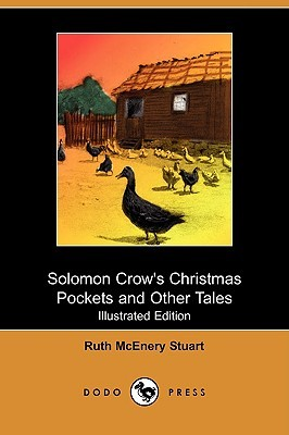 Solomon Crows Christmas Pockets and Other Tales (Illustrated Edition)  by  Ruth McEnery Stuart