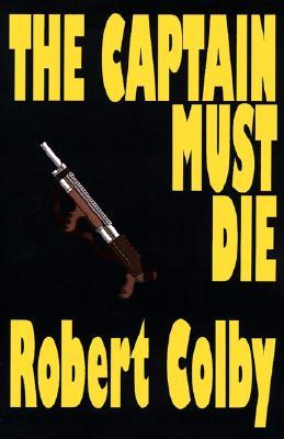 The Deadly Desire  by  Robert Colby