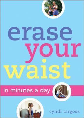 Erase Your Waist Cyndi Targosz