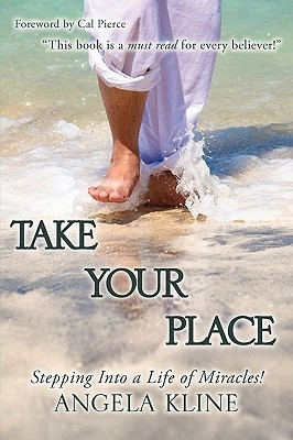 Take Your Place  by  Angela Kline