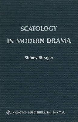 Scatology In Modern Drama Sidney Shrager