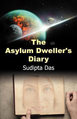 Asylum Dwellers Diary Sudipta   Das