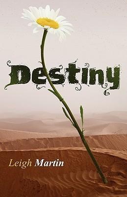 Destiny  by  Leigh Martin