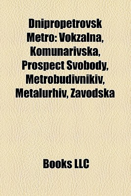 Dnipropetrovsk Metro  by  Books LLC