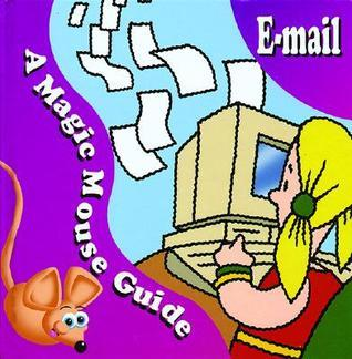 E-mail: A Magic Mouse Guide  by  Chris Ward-Johnson