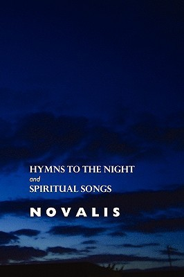 Hymns to the Night and Spiritual Songs Novalis