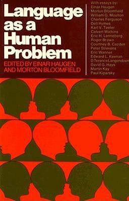 Language as a Human Problem Einar Ingvald Haugen