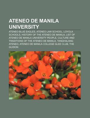 Ateneo de Manila University: Ateneo Blue Eagles, Ateneo Law School, Loyola Schools, History of the Ateneo de Manila  by  Source Wikipedia
