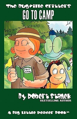 Bugville Critters Go to Camp (Bugville Critters #20)  by  Robert Stanek