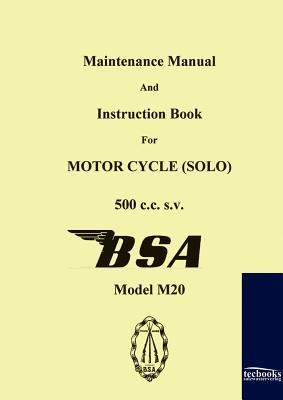 Maintenance Manual and Instruction Book for Motorcycle BSA M20  by  Bsa Limited