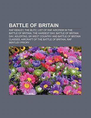 Battle of Britain: RAF Kenley, the Blitz, List of RAF Aircrew in the Battle of Britain, the Hardest Day, Battle of Britain Day, Adlertag Books LLC